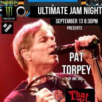 "ULTIMATE JAM NIGHT WEEK 77 ""That 70's Jam"" with Pat Torpey, BILLY SHEEHAN and Chuck Wright's Birthday Bash TUESDAY 9/13 Whisky a Go Go"