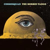 COSMOSQUAD Announce New Album, 'The Morbid Tango' and Kevin Chown as New Bassist