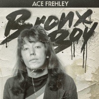 "ACE FREHLEY RELEASES NEW SINGLE, ""BRONX BOY"" ALL NEW LP DUE SUMMER 2018"