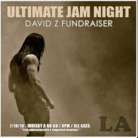 David Z. Memorial Fundraiser The Whisky Ultimate Jam Night 7/10/2018
