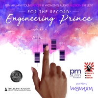 WOMEN'S AUDIO MISSION and PRN ALUMNI FOUNDATION PresentFOR THE RECORD: ENGINEERING PRINCE
