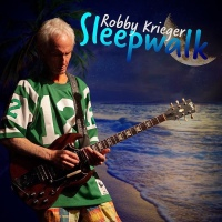 "ROBBY KRIEGER OF THE DOORS RELEASES ""SLEEPWALK"" Video and Single"