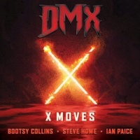 DMX - X Moves Featuring Bootsy Collins Steve Howe and Ian Paice