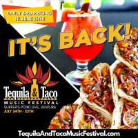 CALIFORNIA'S LARGEST TRAVELING TEQUILA and TACO FESTIVAL RETURNS TO VENTURA IN JULY